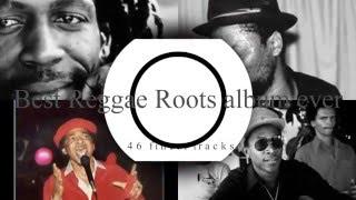 Best Reggae Roots Album Ever HQ 2hrs33mins