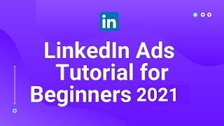 LinkedIn Ads Tutorial for Beginners 2019 - How to Setup LinkedIn ads