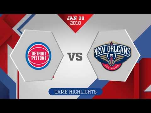 Detroit Pistons vs New Orleans Pelicans: January 8, 2018