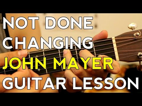 Changing - John Mayer - Guitar Lesson - Tutorial - How To Play
