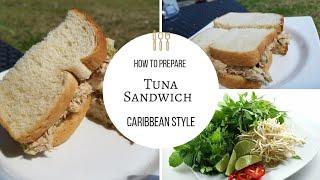 How To:  Prepare an EASY Caribbean Style Tuna Sandwich