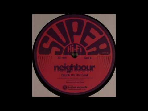 Neighbour - Drunk on the Funk