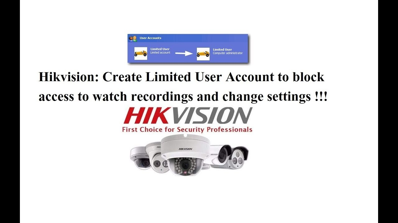 Hikvision No Access to watch Recordings Account Creation and Settings