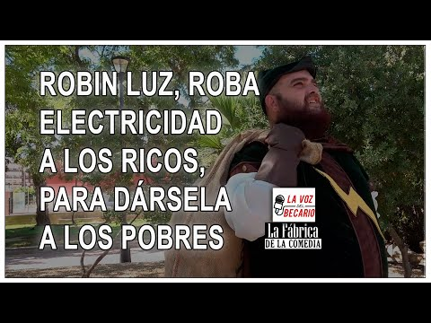 ROBIN LUZ, roba electricidad a los ricos, para dársela a los pobres