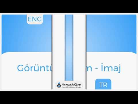 İmage Nedir? İmage İngilizce Türkçe Anlamı Ne Demek? Telaffuzu Nasıl Okunur? Çeviri Sözlük