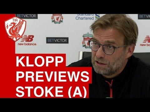 Jurgen Klopp pre-match press conference - Stoke vs. Liverpool