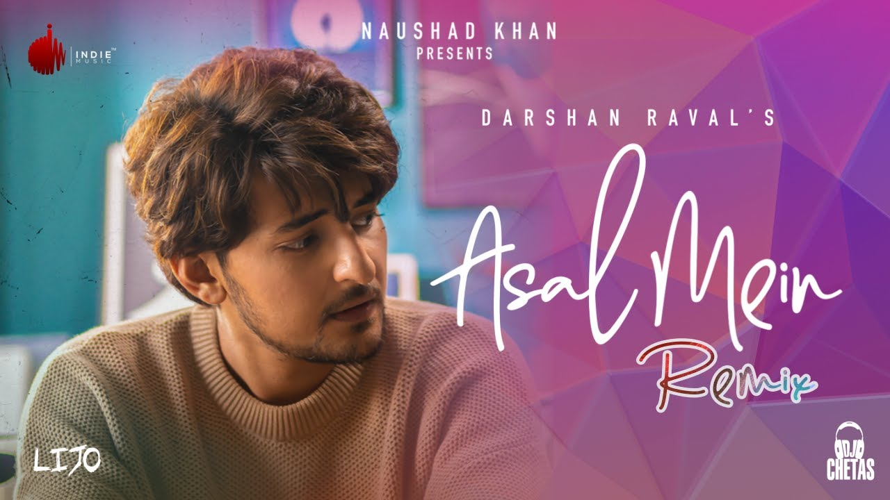 Asal Mein Remix - Darshan Raval | Official Video | DJ Chetas | Lijo George | Indie Music Label