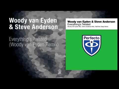 Woody van Eyden & Steve Anderson - Everything's Twisted (Woody van Eyden Mix)