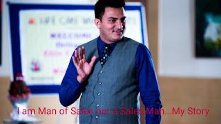 My Story How   became Man of Sales from a Sales Man  Must listen by every sales professionals..