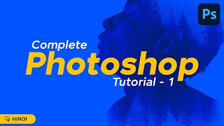 Adobe Photoshop Quick Tutorial | All tools EXPLAINED in HINDI | PART 1 - ATGraphics