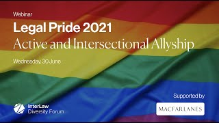 Legal Pride 2021 | Active and Intersectional Allyship