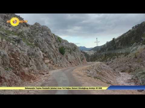 Gelessandra Yaylası Pembelik Şelalesi Arası Yol Doğası Sistemi Gündoğmuş Antalya 4K UHD