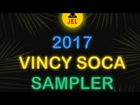 2017 VINCY SOCA SAMPLER  DJ JEL 2017 Vincy Soca Mix