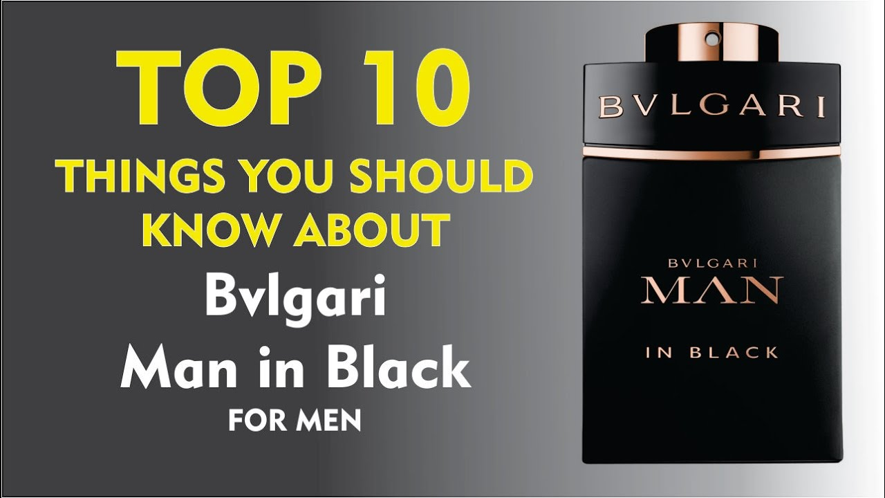 727a0455a9 Top 10 Things You Should Know About Bvlgari Man in Black for men ...