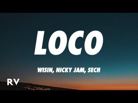 Wisin, Nicky Jam, Sech – Loco (Letra/Lyrics) ft. Los Legendarios