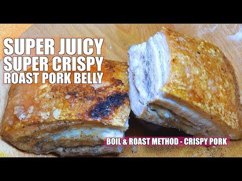 Crispy Pork Belly - How to Make Crispy Pork - Super Juicy Meat Super Crispy Skin