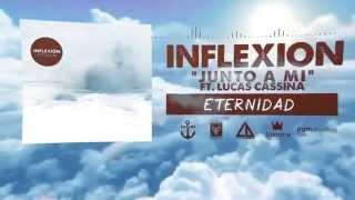 Inflexión - Junto A Mi Ft. Lucas Cassina