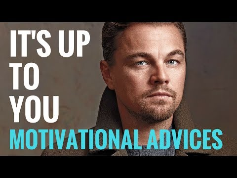 The Best Motivation Video Success Advices- IT'S UP TO YOU
