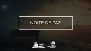 Noite de Paz - Igreja Presbiteriana de Vila Pompéia