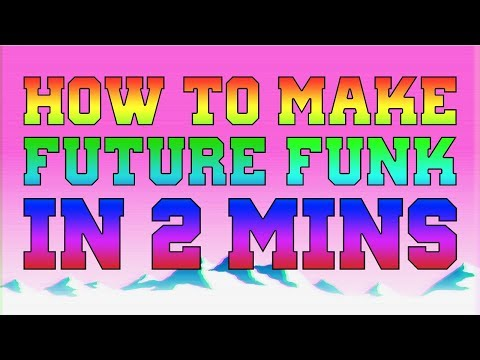 How To Make Future Funk in 2 Minutes