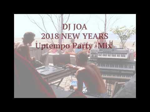 DJ JOA - 2018 -  Uptempo Party Mix