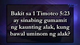 Bakit sa 1 Timoteo 5:23 ay sinabing gumamit ng kaunting alak, kung bawal uminom ng alak?