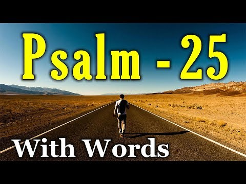 Psalm 25 - A Plea for Deliverance and Forgiveness (With words - KJV)