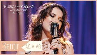 Baixar Sentir (Lorenza Pozza) | Música para Casar por Lorenza Pozza | AO VIVO