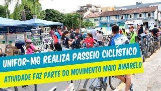 UNIFOR-MG REALIZA PASSEIO CICLÍSTICO ATIVIDADE FAZ PARTE DAS AÇÕES DO MAIO AMARELO