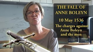 10 May 1536 - The charges against Queen Anne Boleyn and the men