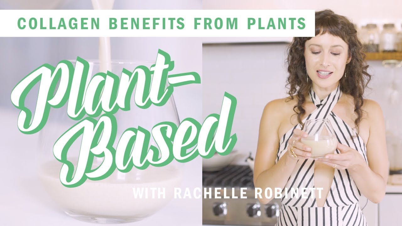 Collagen Benefits How To Get Collagen From Plants