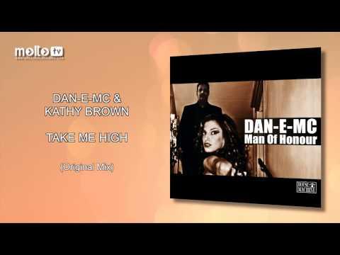 Dan-E-Mc with Kathy Brown - Take Me High