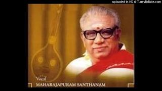 Maharajapuram Santhanam-Dinamani vamsa-Harikhamboji-Adi-Thyagaraja