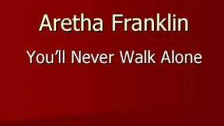 Aretha Franklin - You'll Never Walk Alone