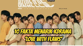 10 FAKTA MENARIK KDRAMA 'LOVE WITH FLAWS' / 'PEOPLE WITH FLAWS' AHN JAE HYUN & OH YEON SEO