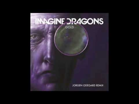 Imagine Dragons Gold Jorgen Odegard Remix...