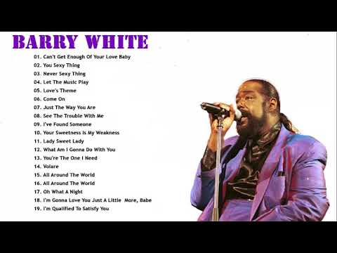 Barry White Greatest Hits  -Best Songs Of Barry White -Barry White Playlist