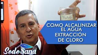 CÓMO ALCALINIZAR EL AGUA | EXTRACCIÓN DE CLORO DEL AGUA DE FORMA NATURAL | LUIS ANTONIO MELÓN GÓMEZ