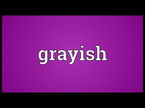 Grayish Meaning