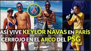 AS� VIVE KEYLOR NAVAS EN PAR�S, EL PSG LE PUSO CERROJO A S...