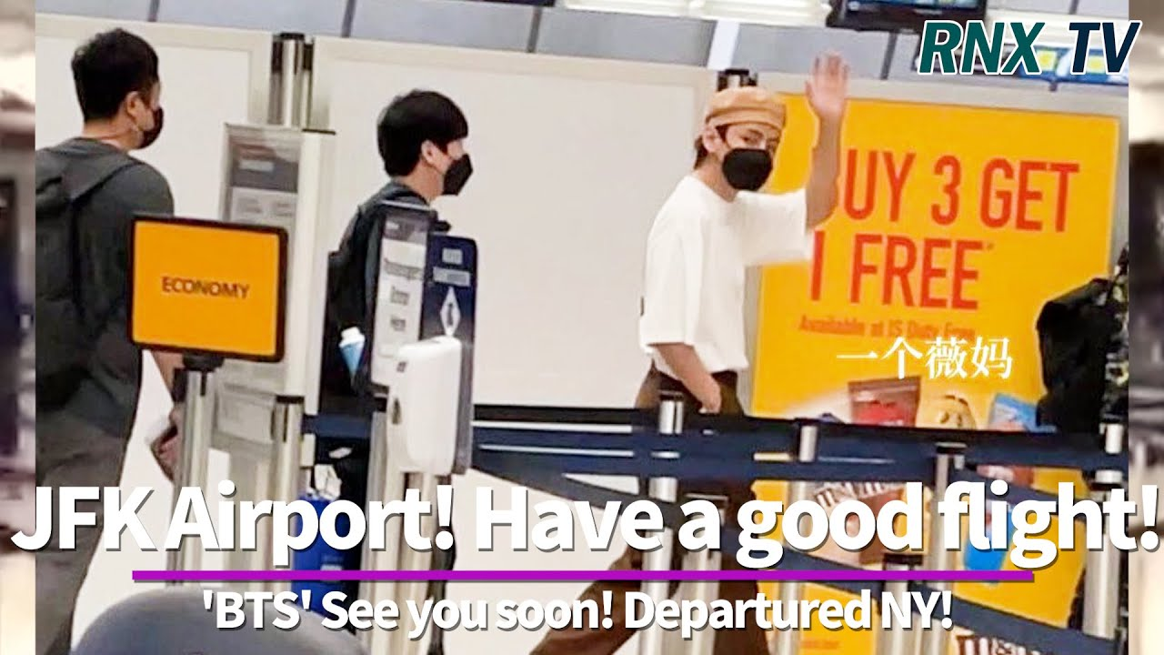 Download 210923 'BTS' See you soon! Departured NY! - RNX tv