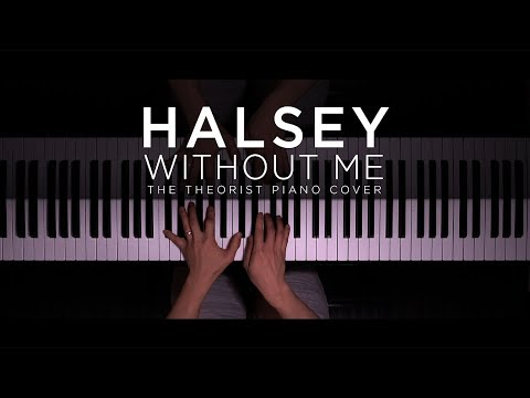 Halsey - Without Me  The Theorist Piano Cover