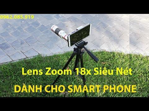 ống Lens Zoom 18X Cho Điện Thoại Quay Cự Li Ngắn, Quay Chim Đấu Siêu Nét 3-5m - 0962.085.919