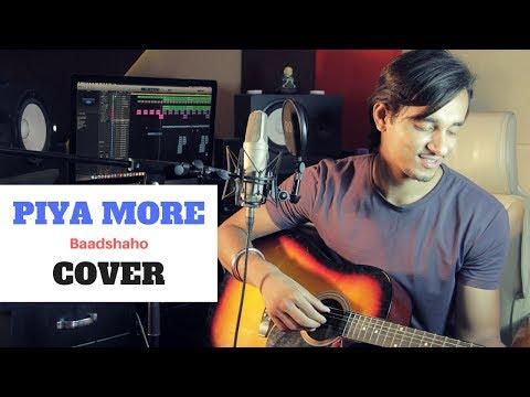 Piya More | Baadshaho | Cover By Raga
