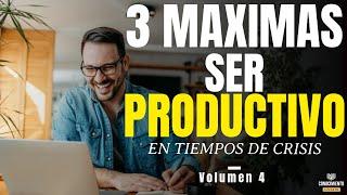 3 MAXIMAS PARA IMPULSAR TU PRODUCTIVIDAD PERSONAL (Enfoque Productividad Empresarial y Laboral)