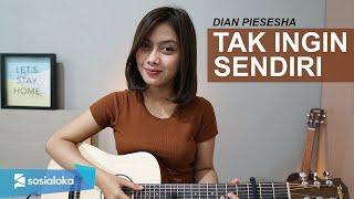 TAK INGIN SENDIRI - DIAN PIESESHA (COVER BY SASA TASIA)