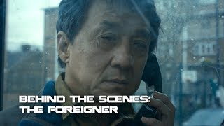 Behind The Scenes The Foreigner | Making the Movies