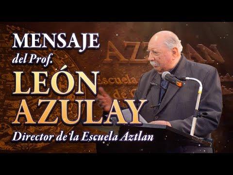 Mensaje del Prof. Le�n Azulay - Director de la Escuela Aztlan