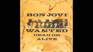 Bon Jovi - Wanted Dead or Alive (Lyrics) [HQ]