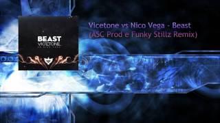 Vicetone vs Nico Vega - Beast (ASC Prod (Alley Waltz) e Funky Stillz Remix)